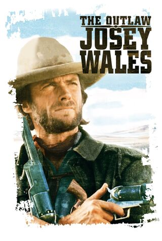 The Outlaw Josey Wales (1976) Main Poster