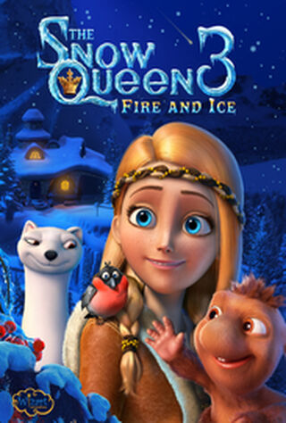 The Snow Queen 3: Fire And Ice (2018) Main Poster