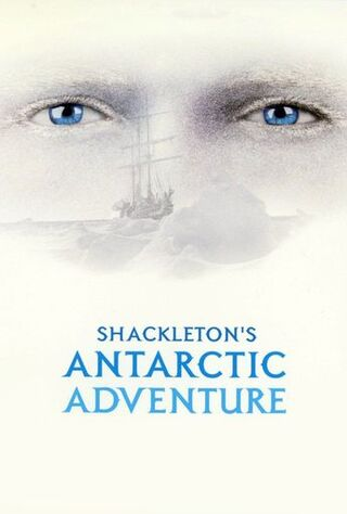 Shackleton's Antarctic Adventure (2001) Main Poster