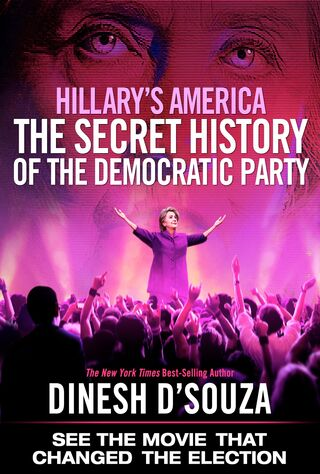 Hillary's America: The Secret History Of The Democratic Party (2016) Main Poster