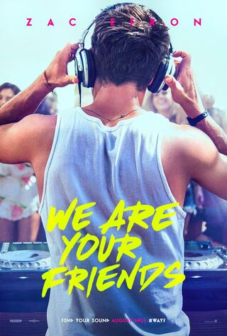 We Are Your Friends (2015) Main Poster