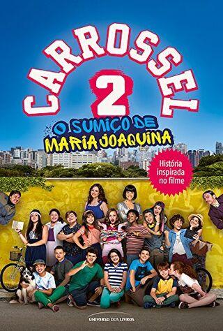 Carrossel 2: O Sumiço De Maria Joaquina (2016) Main Poster