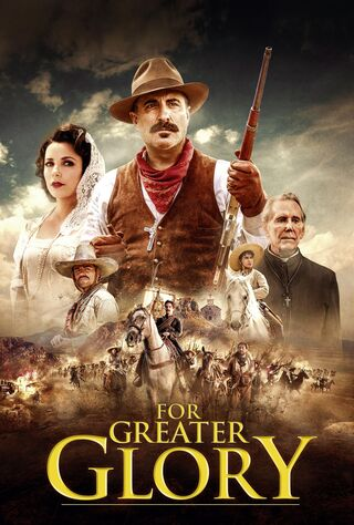 For Greater Glory: The True Story Of Cristiada (2012) Main Poster