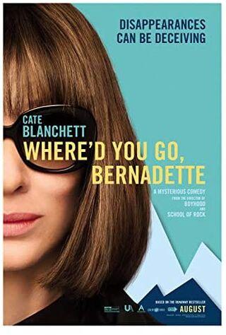 Where'd You Go, Bernadette (2019) Main Poster