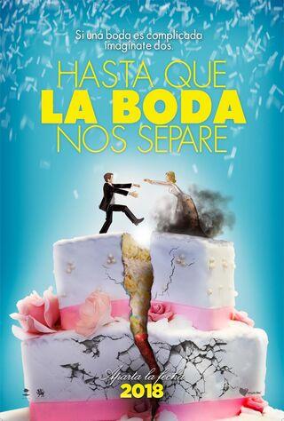 Hasta Que La Boda Nos Separe (2018) Main Poster