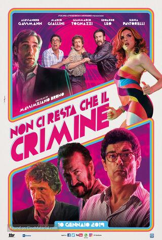Non Ci Resta Che Il Crimine (2019) Main Poster