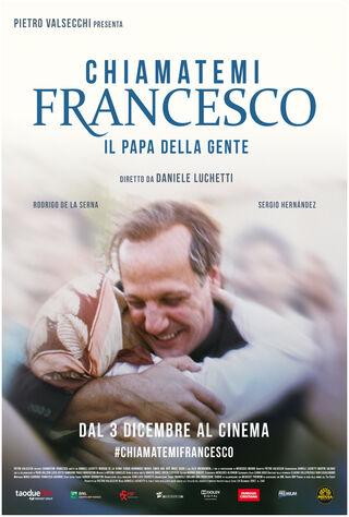 Chiamatemi Francesco - Il Papa Della Gente (2015) Main Poster