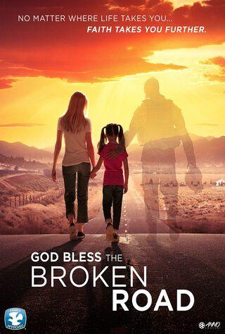 God Bless The Broken Road (2018) Main Poster