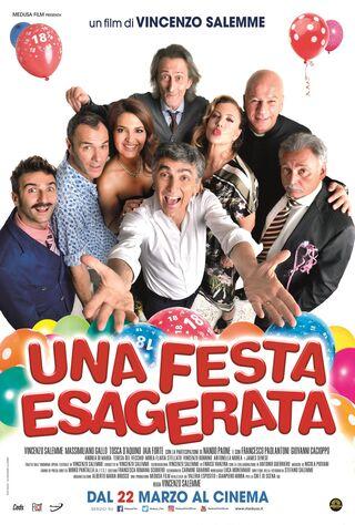 Una Festa Esagerata (2018) Main Poster
