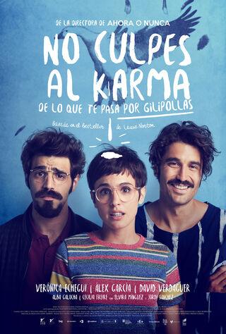 No Culpes Al Karma De Lo Que Te Pasa Por Gilipollas (2016) Main Poster