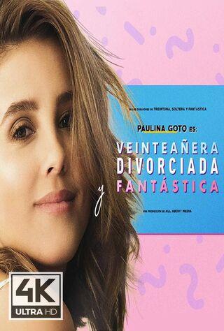 Veinteañera, Divorciada Y Fantástica (2020) Main Poster