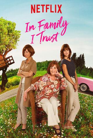 In Family I Trust (2019) Main Poster