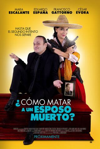 Como Matar A Un Esposo Muerto (2017) Main Poster