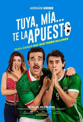 Tuya, Mía... Te La Apuesto (2018) Main Poster