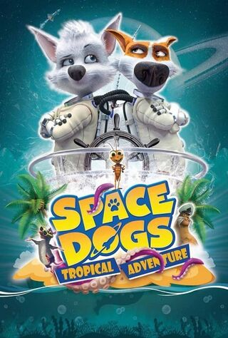 Space Dogs: Tropical Adventure (2020) Main Poster