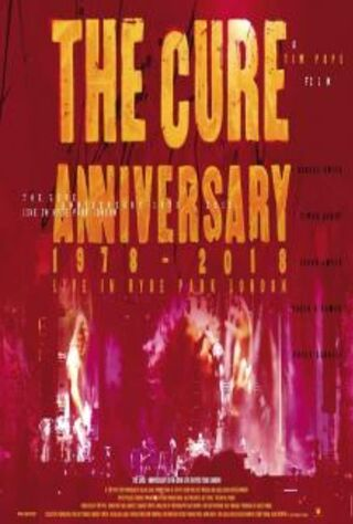 The Cure: Anniversary 1978-2018 Live In Hyde Park (2019) Main Poster