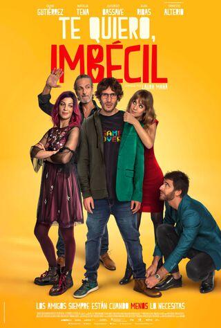 Te Quiero, Imbécil (2020) Main Poster