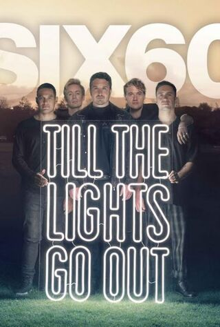 SIX60: Till The Lights Go Out (2020) Main Poster