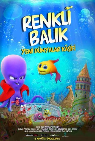 Renkli Balik Yeni Dünyalar Kâsifi (2018) Main Poster