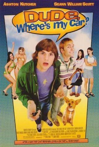 Dude, Where's My Car? (2000) Main Poster