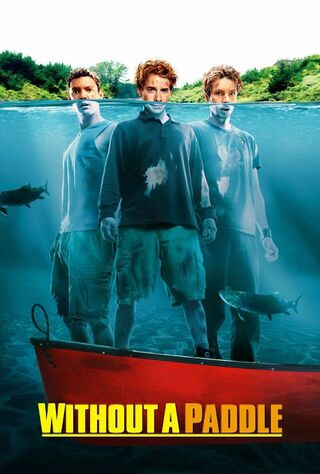 Without A Paddle (2004) Main Poster