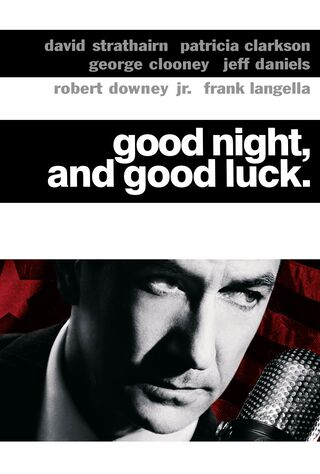 Good Night, And Good Luck. (2005) Main Poster