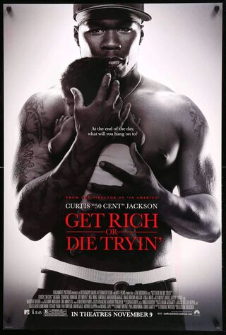 Get Rich Or Die Tryin' (2005) Main Poster