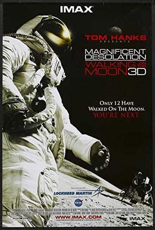 Magnificent Desolation: Walking On The Moon 3D (2005) Main Poster